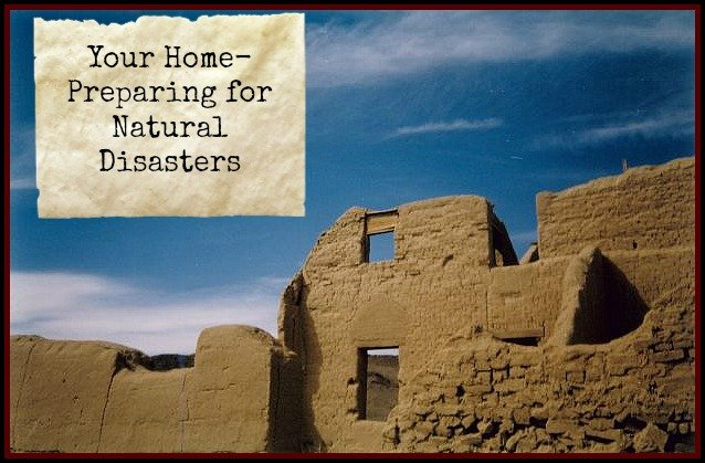 Your Home- Tips on Preparing for Natural Disasters