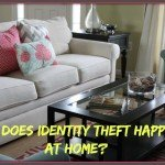 How does Identity Theft Happen at Home?