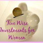 Five Wise Investments for Women