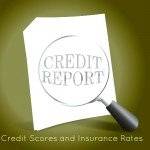 Credit Scores and Insurance Rates