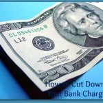 How to Cut Down on Bank Charges?