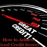 How to Achieve Good Credit Score?