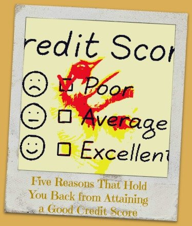 Five Reasons That Hold You Back from Attaining a Good Credit Score